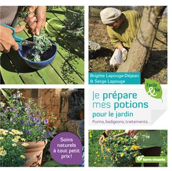 Je prépare mes potions pour le jardin aus éditions Terre Vivante