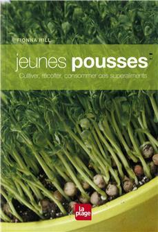 Jeunes pousses, cultiver, récolter, consommer ces superaliments aux éditions La plage.